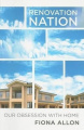 Renovation Nation: Our Obsession with Home
