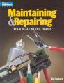 Maintain & Repair Model Trains 5/99