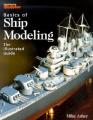 Basics of Ship Modeling: The Illustrated Guide