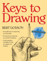 Keys to Drawing: Bert Dodson's Successful Method of Teaching Anyone Who Can Hold a Pencil How