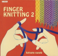 Finger Knitting: Handknit Projects for Kids of All Ages: v.2