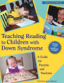 Teaching Reading to Children with Down Syndrome: A Guide for Parents and Teachers (Topics in Down Syndrome)