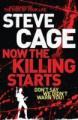 Now the Killing Starts by Steve Cage. ISBN 9780956591401