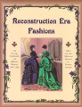 Reconstruction Era Fashions: 350 Sewing, Needlework, and Millinery Patterns 1867-1868