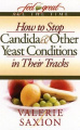 How to stop candida and other yeast conditions in their tracks