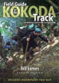 Field Guide to the Kokoda Track: An Historical Guide to the Lost Battlefields