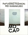 Rei Kawakubo: Refusing Fashion