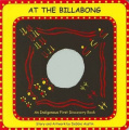 At the Billabong: An Indigenous First Discovery Book [Board book]