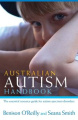 Australian Autism Handbook: The Essential Resource Guide for Autism Spectrum Disorders