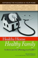 Healthy Home Healthy Family: Is Where You Live Affecting Your Health?