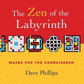 The Zen of the Labyrinth: Mazes for the Connoisseur