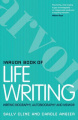 The Arvon Book of Life Writing: Writing Biography, Autobiography and Memoir