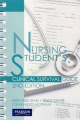 Nursing Student Clinical Survival Guide, Kerry Reid-Searl, Trudy Dwyer, ISBN, 9781442517646