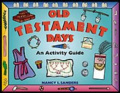 Old Testament Days: An Activity Guide
