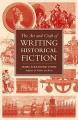 The Art and Craft of Writing Historical Fiction: Researching and Writing Historical Fiction