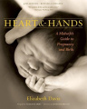 Heart and Hands: A Midwife's Guide to Pregnancy and Birth