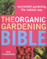 The Organic Gardening Bible: Successful Gardening the Natural Way