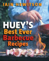 Huey's Best Ever Barbecue Recipes