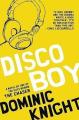 Disco Boy by Dominic Knight