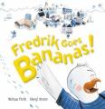 Fredrik Goes Bananas!