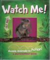 Watch Me!: Aussie Animals in Action!
