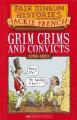 Grim Crims and Convicts: 1788-1820 (Fair Dinkum Histories S.)