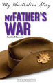 My Father's War (My Australian Story)