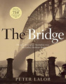 The Bridge: The Epic Story of an Ausralian Icon, the Sydney Harbour Bridge