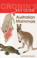 Cronin's Key Guide to Australian Mammals (Key guide series)
