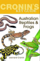 Cronin's Key Guide to Australian Reptiles and Frogs (Cronin's Key Guide)