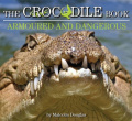 The Crocodile Book: Armoured and Dangerous (Wild Planet)