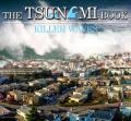 The Tsunami Book: Killer Waves (Wild Planet)