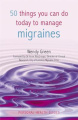 50 Things You Can Do Today to Manage Migraine