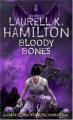 Bloody Bones by Laurell K. Hamilton (Anita Blake, Vampire Hunter, Book 5)