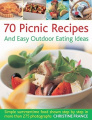 75 Picnics and Easy Outdoor Eating Ideas: Simple Summertime Food Shown Step by Step