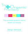 The Organic Pharmacy: The Complete Guide to Natural Health and Beauty