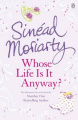 Whose Life is it Anyway? by Sinead Moriarty (US Version)
