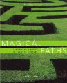 Magical Paths: Labyrinths and Mazes in the 21st Century