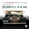 Land Rover Series I, II & IIA: The Essential Buyer's Guide (Essential Buyer's Guide Series)
