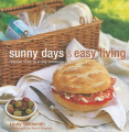 Sunny Days & Easy Living: Relaxed Food to Enjoy Outdoors