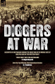 Diggers at War: Accounts of Australians During the Great War in the Middle East, at Gallipoli and on the Western Front: