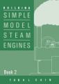 Building Simple Model Steam Engines: v. 2