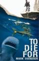 To Die For by Mark Svendsen