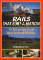 Rails That Built a Nation: An Encyclopedia of New Zealand Railways