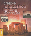 Creative Photoshop Lighting Techniques: Master the Art of Creative Lighting Effects Using These Clearly Explained Photoshop Projects (Digital Photography Expert S.)