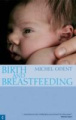 Birth and Breastfeeding: Rediscovering the Needs of Women During Pregnancy and Childbirth
