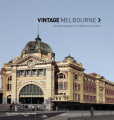 Vintage Melbourne: Beautiful Buildings from Melbourne City Centre