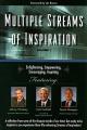 Multiple Streams of Inspiration Volume 1: Enlightening, Empowering, Encouraging, Inspiring