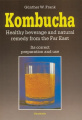 Kombucha – Healthy Beverage and Natural Remedy from the Far East
