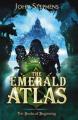 The Emerald Atlas by John Stephens (Book of Beginnings)